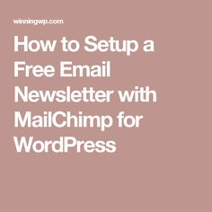 How to Setup a Free Email Newsletter with MailChimp for WordPress