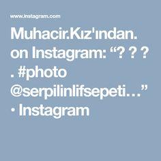 """Muhacir.Kız'ından. on Instagram: """"🌸 🍃 🌸 . #photo @serpilinlifsepeti…"""" • Instagram"""