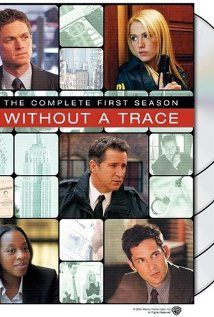 Without a Trace  ~  Anthony LaPaglia; Poppy Montgomery and Enrique Murciano  ~  2002 - 2009