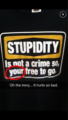 Additionally, the comma isn't in the right place. Let's hope this was meant to be double irony!