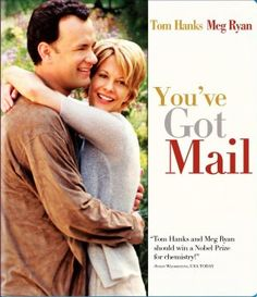 You've got mail with Tom Hanks and Meg Ryan