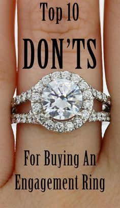 Top 10 DON'TS for Buying an Engagement Ring - you know what you're supposed to do, but what should you avoid? The biggest engagement ring mistakes