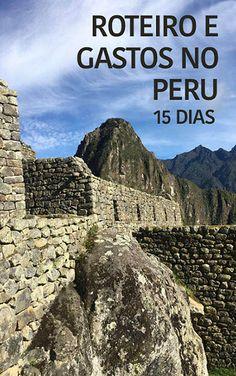 Roteiro e gastos no Peru - 15 dias passando por Puno, Cusco, Machu Picchu, Arequipa, Paracas, Ica, Nazca e Lima