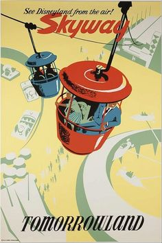 Skyway to Tomorrowland, Disneyland vintage poster Disneyland Vintage, Posters Disney Vintage, Retro Disney, Vintage Travel Posters, Original Disneyland, Tomorrow Land, Tomorrow Today, Disney Kunst, Arte Disney