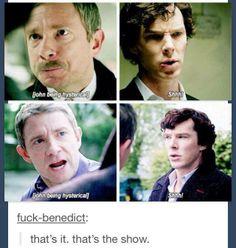 Sherlock's reactions to John's hysteria.