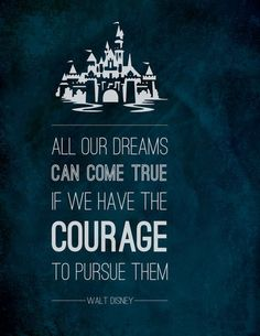 Inspirational quote from Disney! Would be an amazing wallpaper for a phone :)