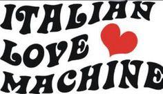 #Italian Love Machine!