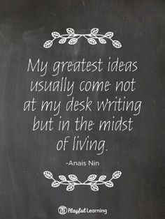 Living like a writer...Anais Nin