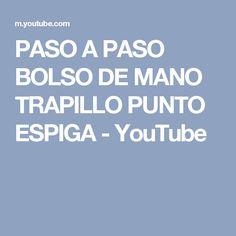 PASO A PASO BOLSO DE MANO TRAPILLO PUNTO ESPIGA - YouTube