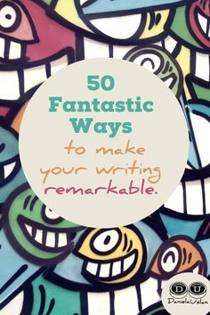Writing is both an art and a science, and I've been doing it for over 20 years. Here are 50 bits of wisdom I've collected along the way.