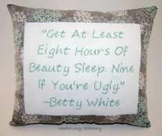 Funny Cross Stitch Pillow, Gray and Mint Green Pillow, Betty White Quote