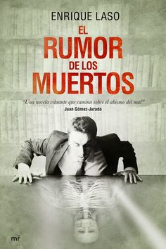 Pero Qué Locura de Libros.: El rumor de los muertos de Enrique Laso
