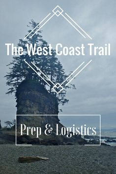 Part 2 of the West Coast Trail series. This post focuses on preparation for the West Coast Trail in British Columbia Canada to help you avoid some of my mistakes! West Coast Trail, Canadian Travel, Trail Guide, North Cascades, Rocky Mountain National, Vancouver Island, Solo Travel, Usa Travel, Travel Tips
