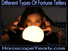 Different Types Of Fortune Tellers - Many different techniques have been embraced by human beings over the centuries as the useful means for foreseeing the future. Surely, the reality of fortune telling is up for debate. However, it has not stopped these special techniques from more working and spreading worldwide. The practice of divination or fortune telling often ranges from these types, which have become a standard part of the societal knowledge, to more vague channels kept on the outskirts of the occult world. Keep Reading Here: http://www.horoscopeyearly.com/types-of-fortune-tellers/