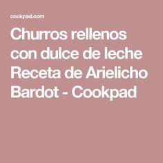 Churros rellenos con dulce de leche Receta de Arielicho Bardot - Cookpad