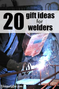 Take a look at these awesome gift ideas for welders. So funny!