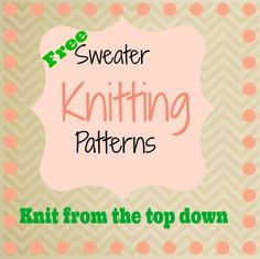 Knit from the Top Down: 9 Sweater Knitting Patterns from Crochet Stitches Patterns, Sweater Knitting Patterns, Arm Knitting, Knitting Stitches, Knit Sweaters, Beginner Knitting Projects, Knitting For Beginners, How To Purl Knit, Knit Crochet