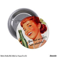 Shop Retro Soda Ad Joke Pinback Button created by DippyDoodle. You Lost Me, How To Make Buttons, Custom Buttons, Soda, Jokes, Retro, Beverage, Soft Drink, Husky Jokes