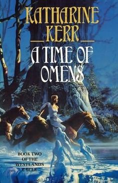 A Time of Omens, vol.2 of The Westlands (Deverry Cycle Act 2), by Katherine Kerr