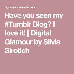 Have you seen my Tumblr Blog? I love it! || Digital Glamour by Silvia Sirotich #tumblr #fashionblog