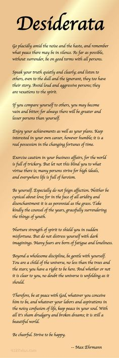 This is the Desiderata Poem by Max Ehrmann - #Desiderata #432Relax                                                                                                                                                     More