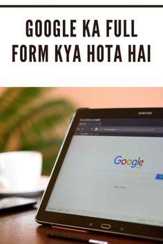 Google kya hai, Google का full form क्या हैं।जाने google की बारे में Earn Money, Google, Blog, Earning Money, Blogging