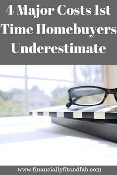 4 Major Costs that 1st time homebuyers underestimate