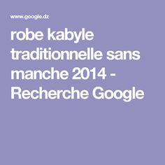robe kabyle traditionnelle sans manche 2014 - Recherche Google