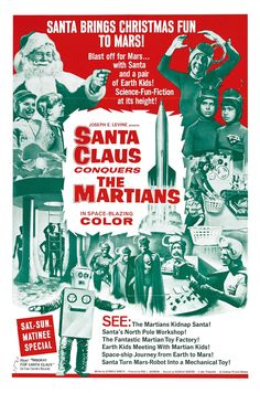Santa Claus Conquers the Martians- if you were a kid in the 60s or 70s you couldn't escape not seeing this...