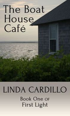 The Boat House Café: Book One of First Light:  St. A's Book Club Choice.
