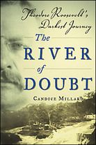 History comes alive as you read about President Roosevelt's adventure on the River of Doubt.  Millard has a gift with words, and is worth reading.
