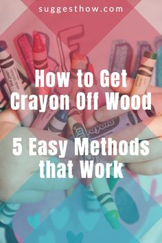 Know the right way of how to get crayon off wood without harming the wood finish. Wood can become a canvas for your kid's or guest's creativity. Remove crayon easily from your wood walls, wood furniture, or wood floors. #homehacks #cleaning #DIY #home Cleaning Diy, Household Cleaning Tips, Deep Cleaning Tips, Cleaning Walls, Bathroom Cleaning, Unfinished Wood Floors, Wood Laminate Flooring, Task To Do, How To Remove