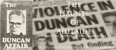 The Haunts Of Adelaide: The Duncan Affair