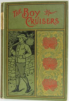 The Boy Cruisers by St.George Rathborne, New York: A.L.Burt © 1893 | Beautiful Antique Books