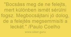 #siker #idézetek #sikerGuru, #idézetek, #sikeres, #titok, Anita a www.siker.guru -ról Paulo Coelho