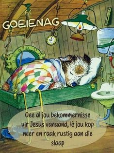 Evening Greetings, Goeie Nag, Afrikaans Quotes, Good Night Sweet Dreams, Morning Greeting, Good Night Quotes, Day Wishes, Bible, Faith