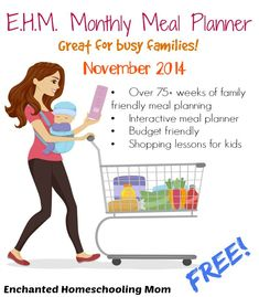 {FREE} E.H.M. November 2014 Monthly Meal Planner – November 2014: Over 75+ weeks of family friendly meal planning, interactive meal planner, budget friendly, Thanksgiving menu, PLUS shopping lessons for kids! - Enchanted Homeschooling Mom #mealplanning #recipes #homeschooling