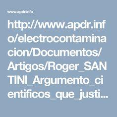 http://www.apdr.info/electrocontaminacion/Documentos/Artigos/Roger_SANTINI_Argumento_cientificos_que_justifian_la_aplication_del_principio_de_precaution.pdf