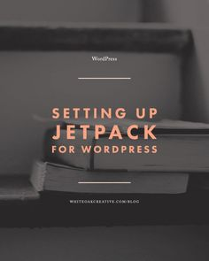 Must-Have Settings to Use with Jetpack for Your WordPress Blog or Website