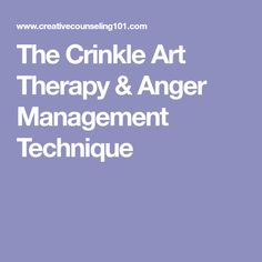 The Crinkle Art Therapy & Anger Management Technique