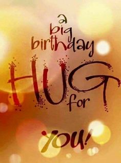 Happy Birthday Wishes, Quotes & Messages Collection 2020 ~ happy birthday images Birthday Hug, Happy Birthday Man, Birthday Wish For Husband, Happy Birthday Wishes Quotes, Birthday Wishes For Boyfriend, Best Birthday Quotes, Birthday Wishes And Images, Birthday Blessings, Happy Birthday Pictures