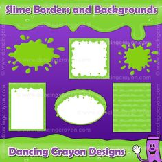 Dancing Crayon Designs - Borders: Slime Effect Borders, Frames, and Backgrounds, $4.00 (http://www.dancingcrayon.com/borders-slime-effect-borders-frames-and-backgrounds/)