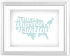 """""""Home is wherever I'm with you"""" FREE printable"""