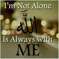 Iam not alone. Always always Allah is with me 😊 Alhamdulillah Allah Quotes, Muslim Quotes, Quran Quotes, Hindi Quotes, Quran Sayings, Quran Verses, Arabic Quotes, Quotations, Allah God
