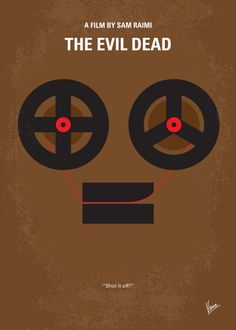 No380+My+The+Evil+Dead+minimal+movie+poster  Five+friends+travel+to+a+cabin+in+the+woods,+where+they+unknowingly+release+flesh-possessing+demons.  Director:+Sam+Raimi Stars:+Bruce+Campbell,+Ellen+Sandweiss,+Richard+DeManincor