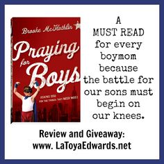 Praying for Boys:  A Must read for every boy mom. Come read an interview with the author and enter for a chance to win a copy!