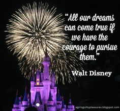A Girl's Guilty Pleasures: Quote of the Day: Walt Disney