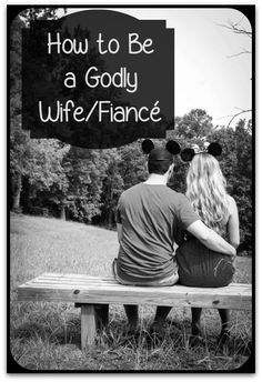 The Girl from Alabama: How to Be a Godly Wife/Fiancé - She may be my best friend, but she is also the woman I trust for advice. This is powerful.