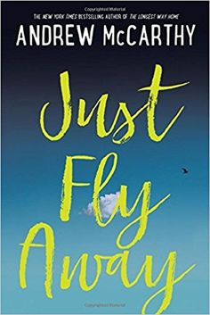 Amazon.com: Just Fly Away (9781616206291): Andrew McCarthy: Books