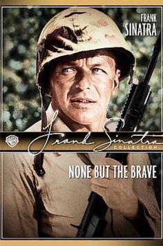None But the Brave (Widescreen) DVD (1965) Starring Frank Sinatra; Directed by Frank Sinatra; Warner Home Video : OLDIES.com